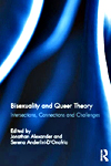 Bisexuality and Queer Theory: Intersections, Connections and Challenges, edited by Jonathan Alexander & Serena Anderlini-D'Onofrio, Routledge