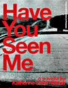 Have You Seen Me, by Katherine Scott Nelson, Chicago Center for Literature and Photography