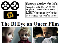 Bi Eye On Queer Film, Thursday October 23rd 2008 NYC LGBT Community Center