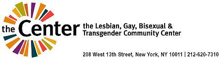 New York City Lesbian Gay Bisexual and Transgender Community Center 208 West 13th Street New York NY 10011 212-620-7310